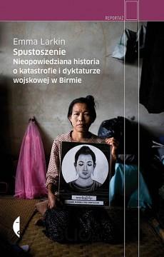 Emma Larkin - Spustoszenie - okładka książki o Birmie