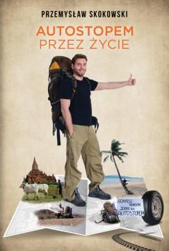 Autostopem przez życie - okładka książki Przemka Skokowskiego