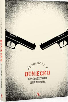 Po północy w Doniecku, Julia Wizowska, Grzegorz Szymanik - okładka książki